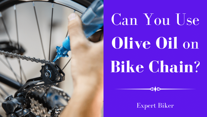 Can You Use Olive Oil on Bike Chain
