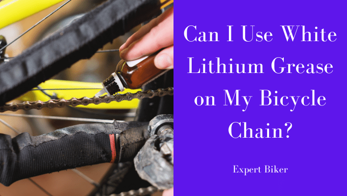 Can I Use White Lithium Grease on Bike Chain