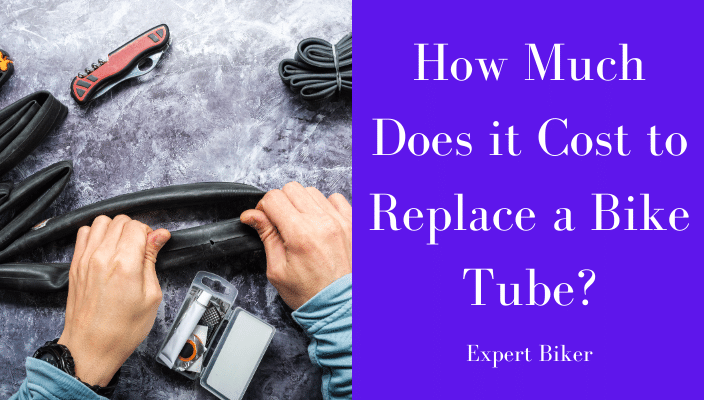 bike tube replacement cost