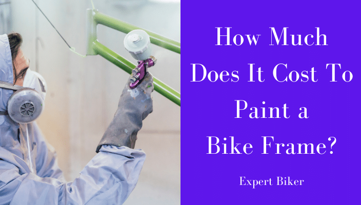 How Much Does it Cost to Paint a Bike Frame