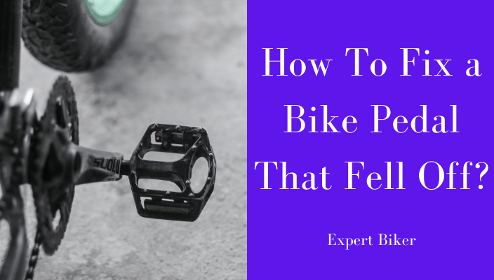 How toFix a Bike Pedal That Fell off