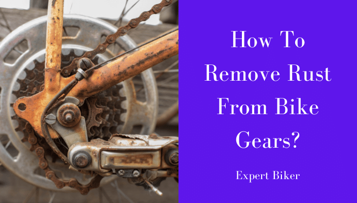 How to Remove Rust from Bike Gears