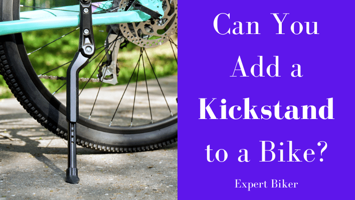 Can You Add a Kickstand to a Bike