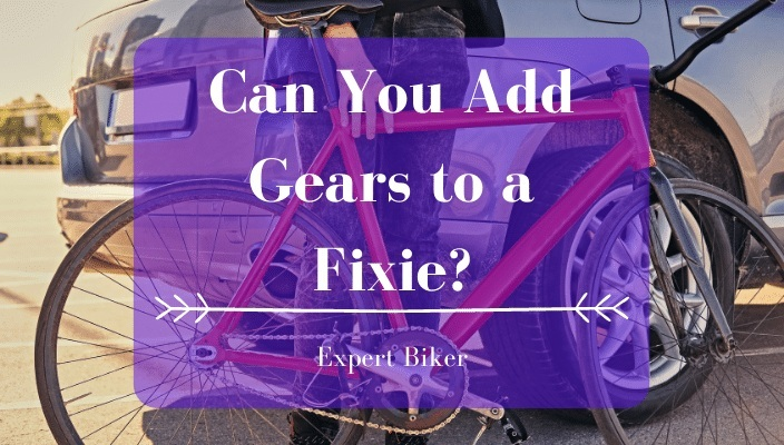 Can You Add Gears to a Fixie